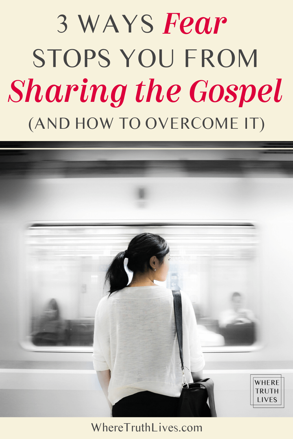 3 Ways Fear Stops Sharing Gospel Overcome