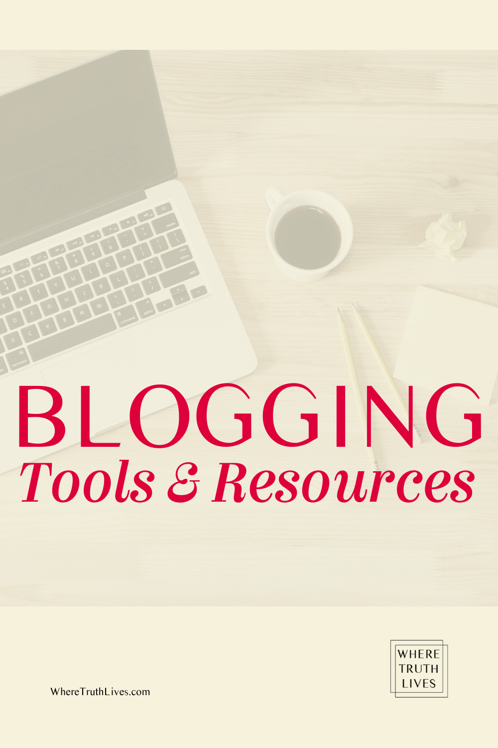 Blogging tools and resources recommended for bloggers of all stages by WhereTruthLives.com