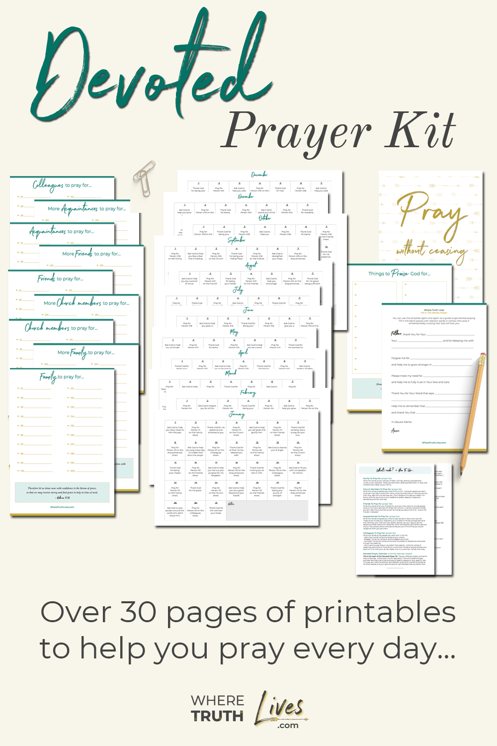 Struggle to pray consistently, daily or purposefully? Finally, there's a solution that will help you stay focused while praying, balance between thanksgiving and prayer requests, and establish a rock-solid routine of praying every day. Introducing: The Devoted Prayer Kit from WhereTruthLives.com. Over 30 pages of printables to help you pray every day. No more struggling to find time, focus or topics. Simply print, and systematically pray.