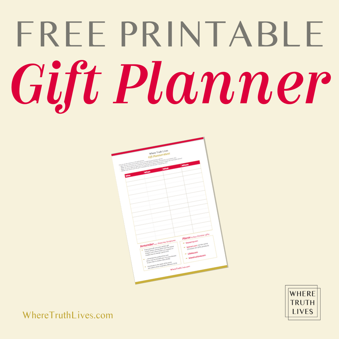 Free Printable Gift Planner   Coming up with gift ideas that reflect the generosity of God is easy when you follow these three biblical principles…   3 Bible Verses To Guide Your Gift Giving   Where Truth Lives .com   Christian living blog   Christian gifts, gift guide, Scripture