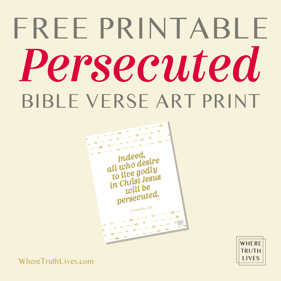 Free Printable Bible Verse Art | Is The Cost of Christian Persecution Really Worth It? | Where Truth Lives .com