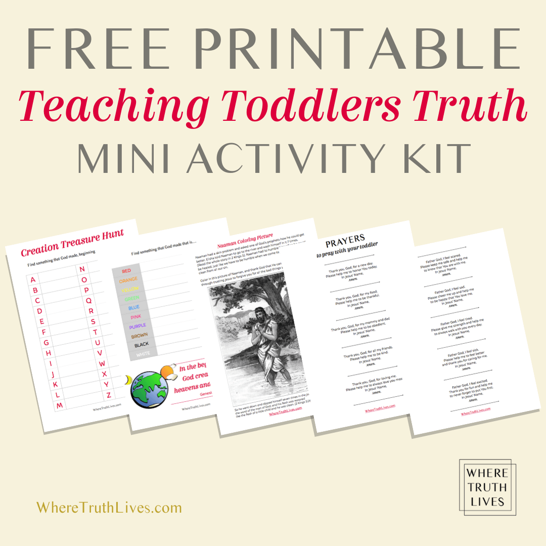Free Printable Teaching Toddlers Truth Mini Kit (prayers, creation tresure hunt, coloring page) | It's never too early to start nudging your child toward God. Here are 5 ways you can teach your toddler about God as you go about everyday life... | Where Truth Lives .com | Christian motherhood, Christian parenting