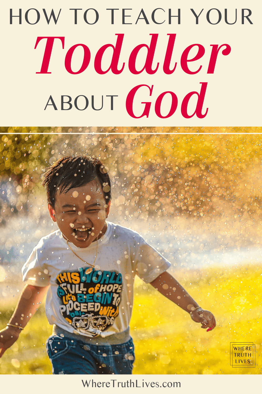 It's never too early to start nudging your child toward God. Here are 5 ways you can teach your toddler about God as you go about everyday life... | Where Truth Lives .com | Christian motherhood, Christian parenting